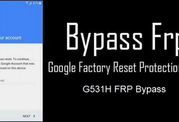 تخطي حساب جوجل للجهاز FRP Bypass G531H