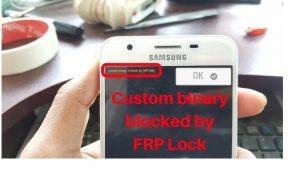 حل مشكلة CUSTOM BINARY BLOCKED BY FRP للجهاز J320F اصدار 5 1